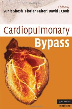 Cardiopulmonary Bypass (Cambridge Clinical Guides, 2009)