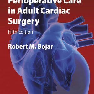 Manual Of Perioperative Care In Adult Cardiac Surgery (Fifth Edition)