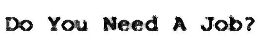 Do You Need a Job 3